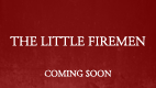 The Little Firemen